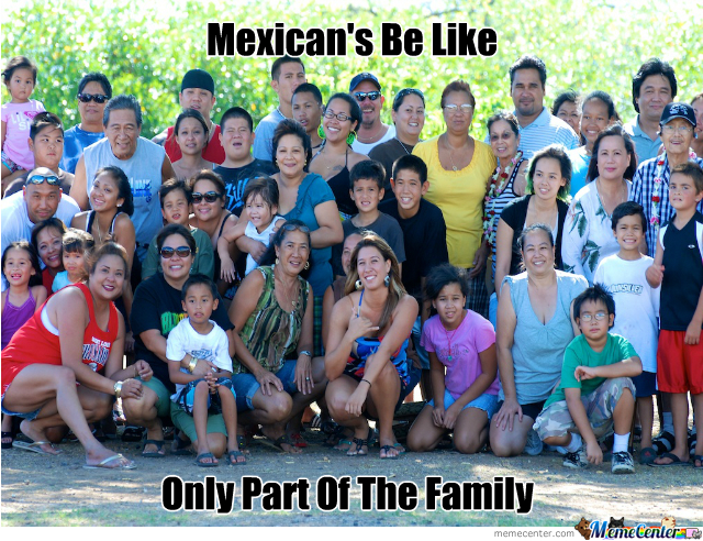 Mexican families are big!!